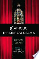 Catholic Theatre And Drama