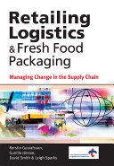 Retailing Logistics and Fresh Food Packaging