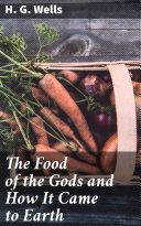 Pdf The Food of the Gods and How It Came to Earth Telecharger