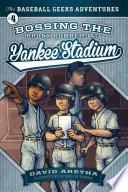 Bossing the Bronx Bombers at Yankee Stadium