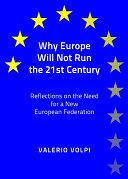 Why Europe Will Not Run the 21st Century