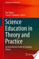 Science Education in Theory and Practice