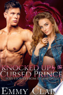 Knocked Up by the Cursed Prince  Sexy Stories from Steamydale Book PDF