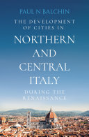 THE DEVELOPMENT OF CITIES IN NORTHERN AND CENTRAL ITALY DURING THE RENAISSANCE