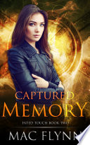 Captured Memory (Fated Touch Book 2)