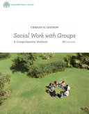Brooks Cole Empowerment Series  Social Work with Groups  A Comprehensive Workbook