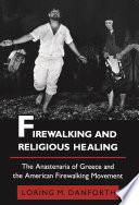 Firewalking and Religious Healing Book PDF