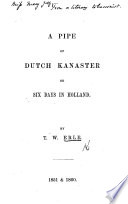 A Pipe Of Dutch Kanaster Or Six Days In Holland