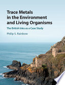 Trace Metals in the Environment and Living Organisms Book