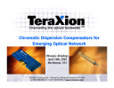 Chromatic Dispersion Compensators for Emerging Optical Network