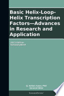 Basic Helix Loop Helix Transcription Factors   Advances in Research and Application  2013 Edition