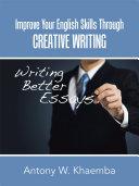 Improve Your English Skills Through CREATIVE WRITING