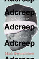 link to Adcreep : the case against modern marketing in the TCC library catalog