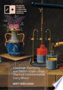Literature  Electricity and Politics 1740   1840