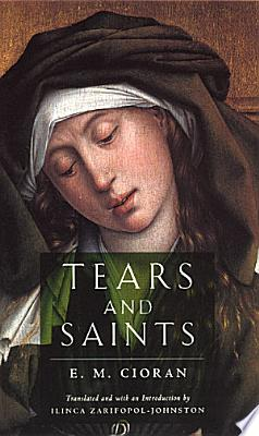 Book cover of 'Tears and Saints' by E. M. Cioran