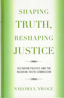 Shaping Truth  Reshaping Justice