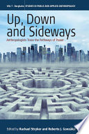 Up, Down, and Sideways  : Anthropologists Trace the Pathways of Power