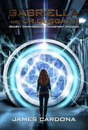 Gabriella and Dr  Duggan s Secret Dimensional Transport Machine Book