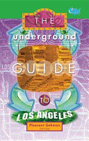The Underground Guide to Los Angeles