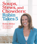 Soups  Stews  and Chowders  Robin Takes 5