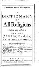 Dictionarium sacrum seu religiosum, A dictionary of all religions, ancient and modern
