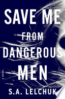 link to Save me from dangerous men in the TCC library catalog
