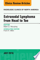 Extranodal Lymphoma from Head to Toe, An Issue of Radiologic Clinics of North America, E-Book