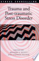 Trauma and Post Traumatic Stress Disorder