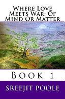 Where Love Meets War  Of Mind Or Matter