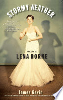 """Stormy Weather: The Life of Lena Horne"" by James Gavin"