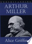 Understanding Arthur Miller