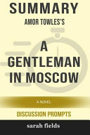 Summary  Amor Towles s a Gentleman in Moscow  A Novel  Discussion Prompts  Book