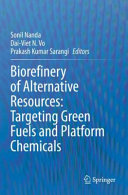 Biorefinery of Alternative Resources  Targeting Green Fuels and Platform Chemicals
