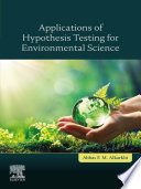 Applications of Hypothesis Testing for Environmental Science Book