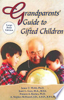 """Grandparents' Guide to Gifted Children"" by James T. Webb, Janet L. Gore, A. Stephen McDaniel, Frances A. Karnes"