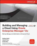 Building And Managing A Cloud Using Oracle Enterprise Manager 12c Book PDF