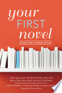 Your First Novel Revised and Expanded Edition