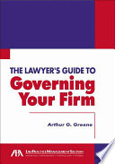 The Lawyer s Guide to Governing Your Firm