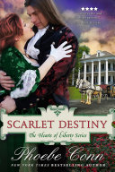 Scarlet Destiny  The Hearts of Liberty Series  Book 5