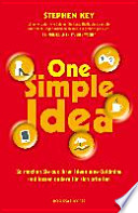 One simple idea  : so machen Sie aus Ihren Ideen eine Goldmine und lassen andere für sich arbeiten