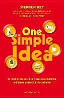 One simple idea: so machen Sie aus Ihren Ideen eine Goldmine und ...