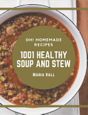 Oh  1001 Homemade Healthy Soup and Stew Recipes