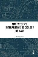 Max Weber's Interpretive Sociology of Law
