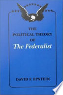 The Political Theory of The Federalist