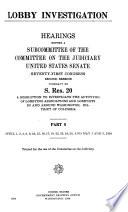 Lobby Investigation: April 1-2, 4, 8-10, 15-18, 22-25, May 1-2, 1930