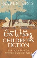 Get Writing Children S Fiction