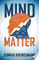 Mind vs  Matter