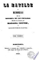 Matilde, ó, Memorias de la historia de las cruzadas  : novela histórica