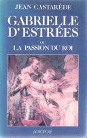 Pdf Gabrielle d'Estrées ou la passion du Roi Telecharger