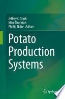 """Potato Production Systems"" by Jeffrey C. Stark, Mike Thornton, Phillip Nolte"